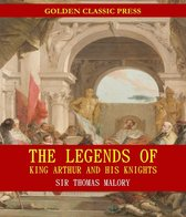 Boek cover The Legends of King Arthur and His Knights van Sir James Knowles And Sir Thomas