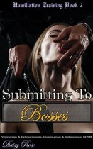 Humiliation Training Book 2: Submitting to Bosses