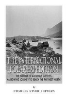 Boek cover The International Polar Expedition van Charles River Editors