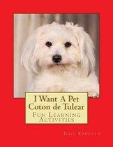 I Want a Pet Coton de Tulear