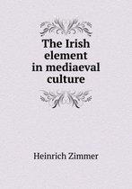 The Irish Element in Mediaeval Culture