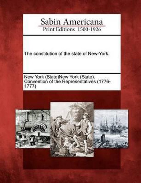 The Constitution of the State of New-York.