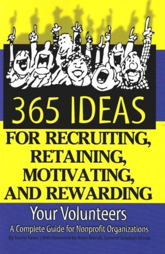 Boek cover 365 Ideas for Recruiting, Retaining, Motivating & Rewarding Your Volunteers van Sunny Fader (Paperback)
