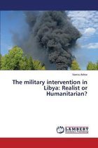 The Military Intervention in Libya