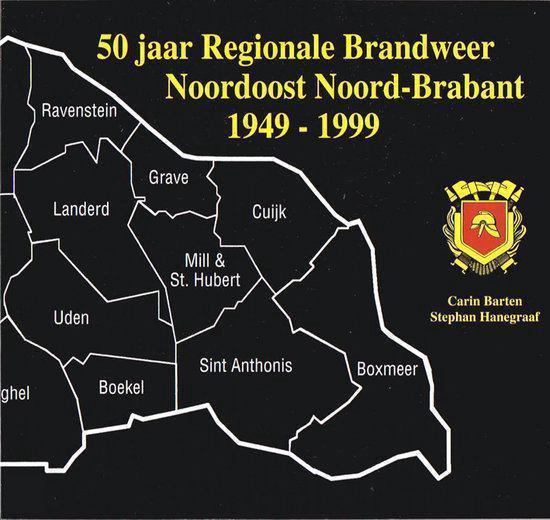 50 jaar regionale brandweer Noordoost Noord Brabant - C. Barten |