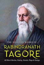 The Selected Works of Rabindranath Tagore