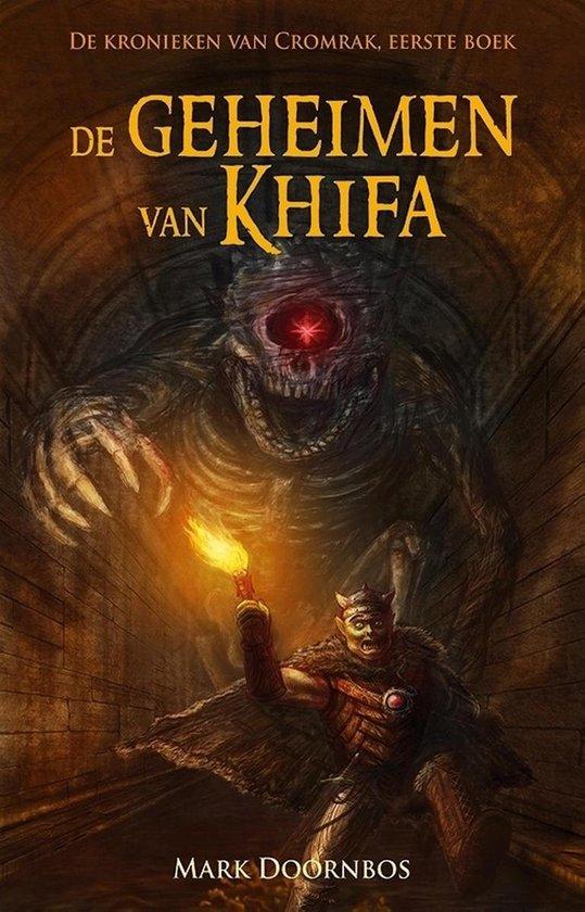 De kronieken van Cromrak 1 - De geheimen van Khifa - Mark Doornbos |