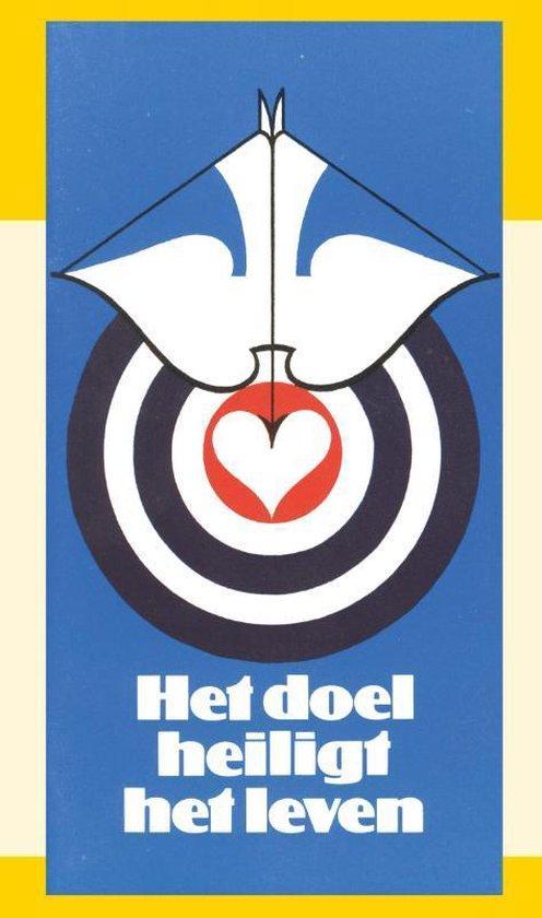Doel heiligt het leven - J.I. Van Baaren |