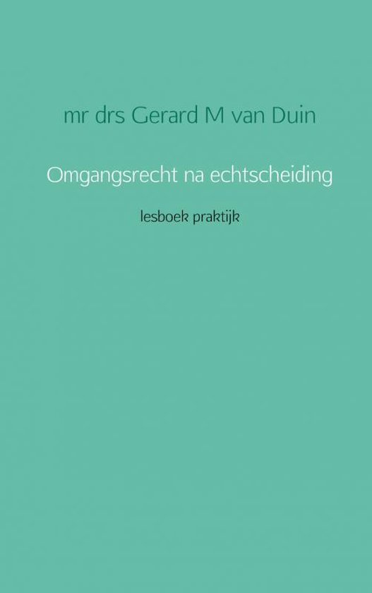 Juristnet handboeken praktijk 2012 20 - Omgangsrecht na echtscheiding - Gm van Duin | Readingchampions.org.uk
