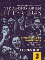 Verdenshistorien efter 1945. Revolutionens og sultens verden. Østlandene og den tredje verden 1945-1980. Bind 3