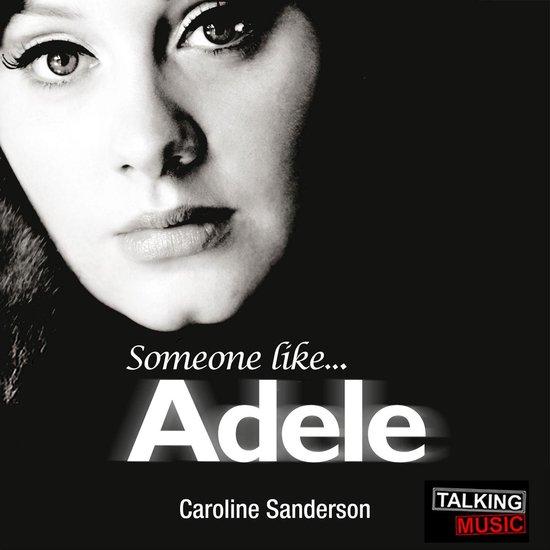 Boek cover Someone Like Adele van Caroline Sanderson (Onbekend)