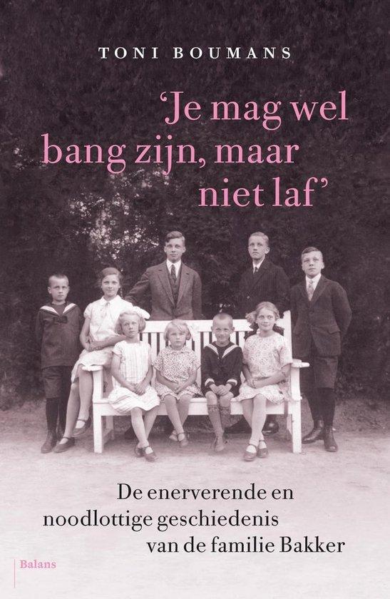 Boek cover Je mag wel bang zijn, maar niet laf van Toni Boumans (Onbekend)