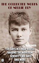Omslag The Collected Works of Nellie Bly. Illustrated