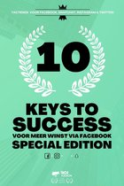 10 Keys To Success Voor Meer Winst Via Facebook - SPECIAL EDITION - Facebook Advertenties - Instagram - Online Marketing - Killer Facebook Ads - Online Advertenties