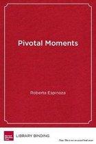 Pivotal Moments