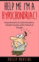 Help Me I'm A Hypochondriac! Hypochondria & Cyberchondria – Health Anxiety with a Dash of Google