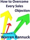How to Overcome Every Sales Objection