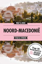 Wat & Hoe Reisgids - Noord-Macedonië