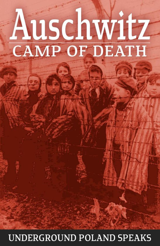 Boek cover Auschwitz Camp of Death van Underground Poland Speaks