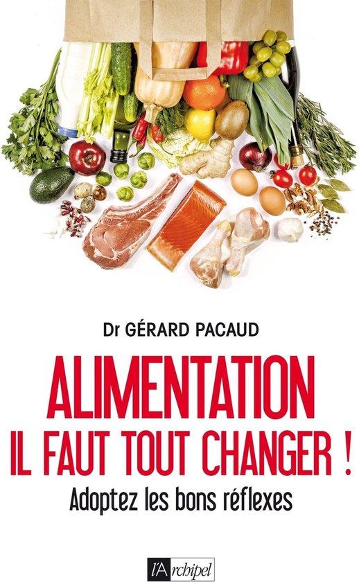 Alimentation - Il faut tout changer !
