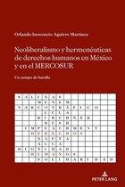 Neoliberalismo y hermenéuticas de derechos humanos en México y en el MERCOSUR