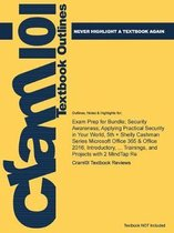 Exam Prep for Bundle; Security Awareness; Applying Practical Security in Your World, 5th + Shelly Cashman Series Microsoft Office 365 & Office 2016; Introductory, ... Trainings, and Projects with 2 MindTap Re