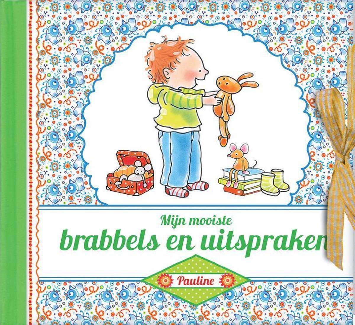 Mijn mooiste brabbels en uitspraken Pauline Oud - Hardcover - Dagboek - 21 x 19 x 2,5 cm - Pauline Oud