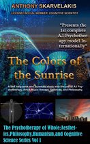The Colors of the Sunrise: A Self-Help Book and Scientific Study with the Use of A.I Psychotherapy, Arts & Music Therapy, Sciences, and Philosophy