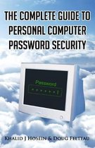 The Complete Guide to Personal Computer Password Security