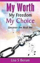 My Worth My Freedom My Choice