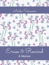 Erase & Rewind: A Memoir
