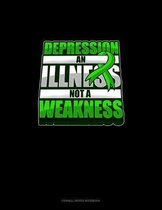Depression An Illness Not A Weakness: Cornell Notes Notebook