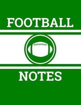 Football Notes: Football Coach Notebook with Field Diagrams for Drawing Up Plays, Creating Drills, and Scouting