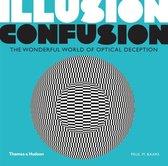 Illusion Confusion : the Wonderful World of Optical Deception
