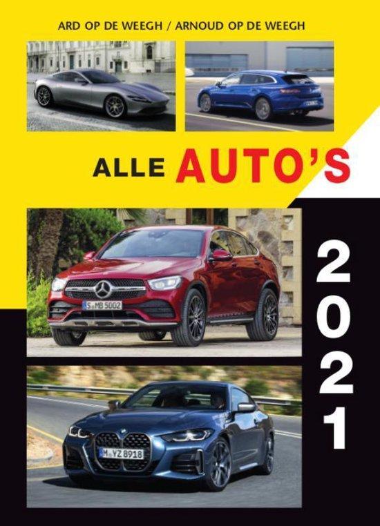 Boek cover Alle autos 2021 van Ard op de Weegh (Paperback)