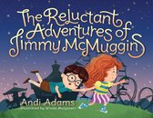 The Reluctant Adventures of Jimmy McMuggins