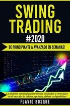 Swing Trading #2020 ¡De Principiante a Avanzado en Semanas! Las Mejores Estrategias Para Obtener Resultados a Corto Plazo en el Mercado de Valores, Opciones, Divisas y Criptodivisas