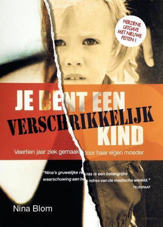 Boek cover Je bent een verschrikkelijk kind van Nina Blom (Paperback)