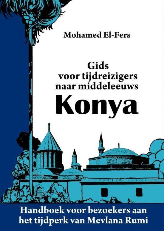 Boek cover Gids voor tijdreizigers naar middeleeuws Konya van Mohamed El-Fers (Paperback)