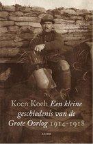 Een kleine geschiedenis van de Grote Oorlog 1914-1918