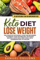 Keto Diet Lose Weight: The Keto Diet