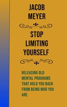 Stop Limiting Yourself