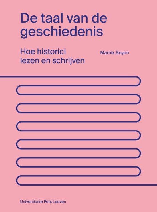 De taal van de geschiedenis - Marnix Beyen |