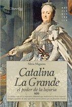 Catalina la Grande, El Poder de la Lujuria