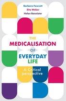 The Medicalisation of Everyday Life