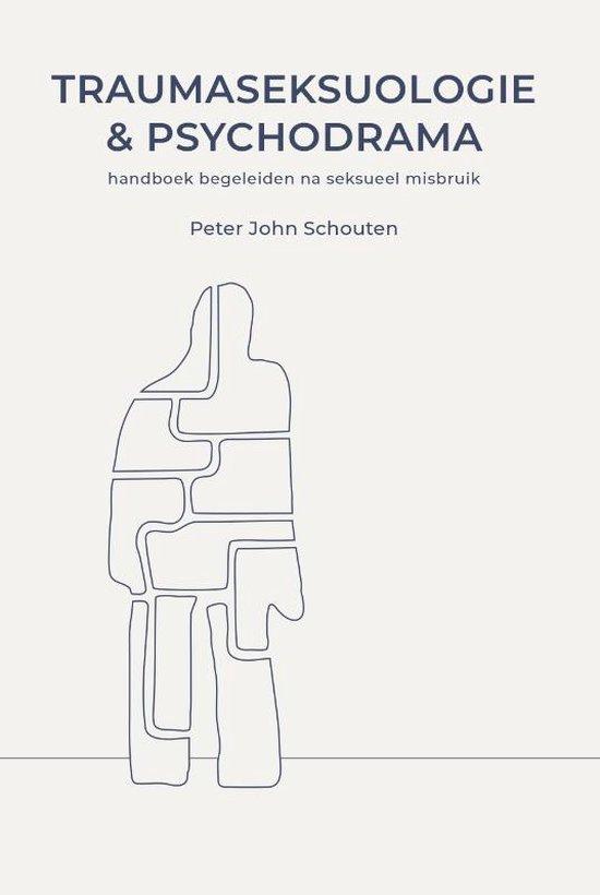Traumaseksuologie en psychodrama - Handboek begeleiden na seksueel misbruik