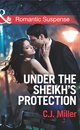 Under the Sheik's Protection (Mills & Boon Romantic Suspense)