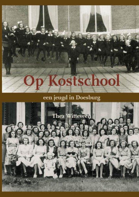 Op kostschool - Thea Witteveen |