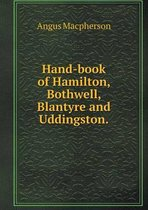 Hand-Book of Hamilton, Bothwell, Blantyre and Uddingston
