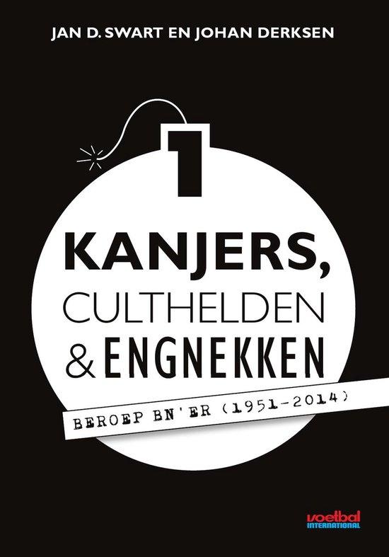 Boek cover Kanjers, culthelden en engnekken Deel 1 van Jan D. Swart (Paperback)